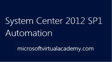 System Center 2012 SP1 Automation