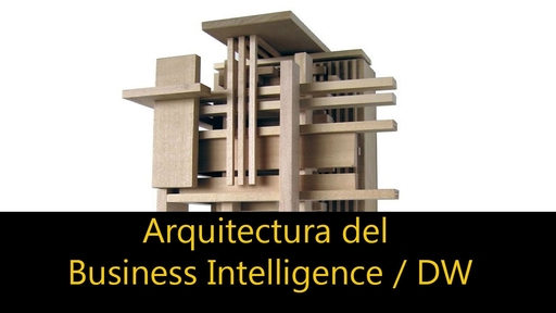 Arquitectura Business Intelligence / Data Warehouse