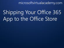 Shipping Your Office 365 App to the Office Store