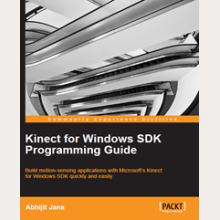 "There's a new book in town... ""Kinect for Windows SDK Programming Guide"""