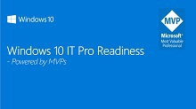 Windows 10 IT Pro Readiness - Powered by MVPs