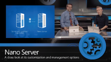 Exploring Nano Server for Windows Server 2016 with Jeffrey Snover