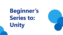 Beginner's Series to: Unity