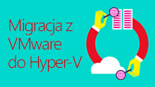 Migracja z VMware do Hyper-V