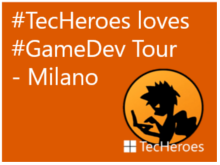 #TecHeroes loves #GameDev Tour - Milano