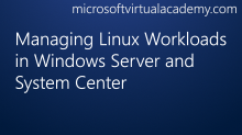 Managing Linux Workloads in Windows Server and System Center
