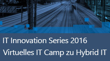 IT Innovation Series: Virtuelles IT Camp zu Hybrid IT