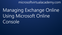 Managing Exchange Online Using Microsoft Online Console