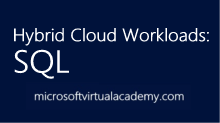 Hybrid Cloud Workloads: SQL
