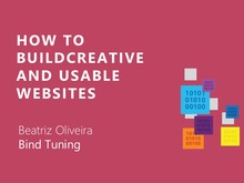 How to build creative and usable websites | Beatriz Oliveira - Bind Tuning