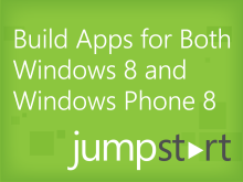 Building Apps for Both Windows 8 and Windows Phone 8 JumpStart