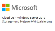 Cloud OS - Windows Server 2012 Storage- und Netzwerk-Virtualisierung  (MVA Germany)