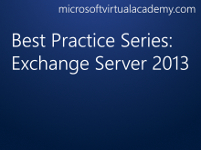 Best Practice Series: Exchange Server 2013
