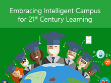 Embracing Intelligent Campus for 21st Century Learning