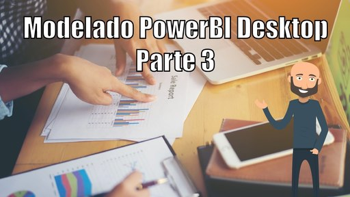 Power BI Desktop - P3 (Modelado)