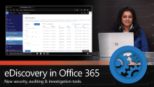 Introducing Office 365 auditing and investigation workflow with eDiscovery