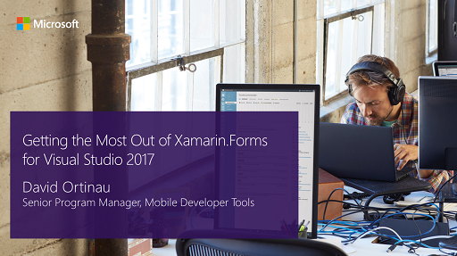 Getting the Most Out of Xamarin.Forms for Visual Studio 2017