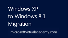 Windows XP to Windows 8.1 Migration