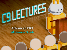 C9 Lectures: Mahmoud Saleh - Advanced CRT