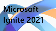 Microsoft Ignite March 2021