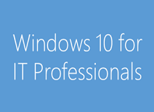 Windows 10 for IT Professionals