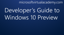 Developer's Guide to Windows 10 Preview