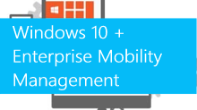 Windows 10 + Enterprise Mobility Management Technical Playlists