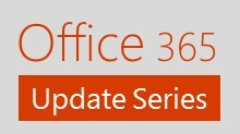 Office 365 Update Series