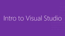 Intro to Visual Studio
