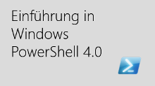 Einführung in Windows PowerShell 4.0