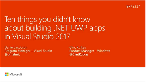 Ten things you didn't know about building .NET UWP apps in Visual Studio 2017
