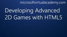 Developing Advanced 2D Games withHTML5