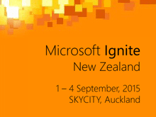 Microsoft Ignite New Zealand 2015