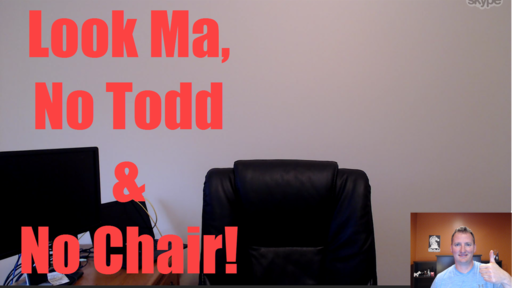 #311: Look Ma, No Chair and No Todd!