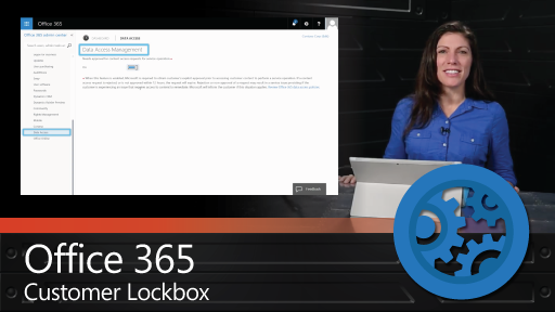 An Overview of Customer Lockbox in Office 365