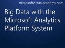 Big Data with the Microsoft Analytics Platform System
