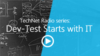 Dev-Test Starts with IT: (Part 1) Why Dev-Test on Azure?