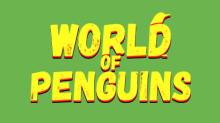 World of Penguins