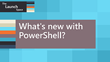 What's new with PowerShell