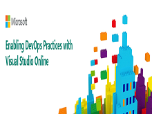 Enabling DevOps Practices with Visual Studio Online Build