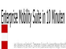 Enterprise Mobility Suite in 10 Minuten