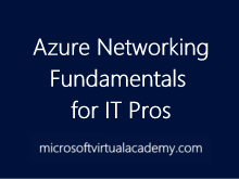 Azure Networking Fundamentals for IT Pros