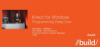 "Kinect @ //build/ ""Kinect for Windows Programming Deep Dive"""