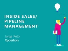Inside Sales and Pipeline Management | Jorge Reto - Xposition
