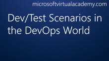 Dev/Test Scenarios in the DevOps World