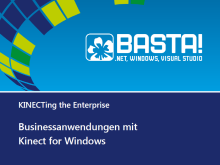 BASTA 2013 - KINECTing the Enterprise