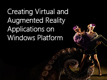 Creating Virtual and Augmented Reality Applications on Windows Platform