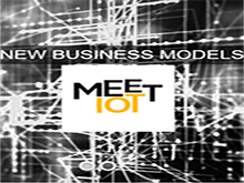 MEET IOT : NEW BUSINESS MODELS