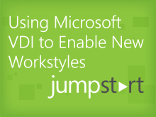 Using Microsoft VDI to Enable New Workstyles