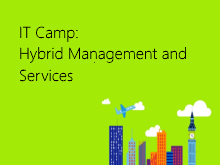 IT Camp: Hybrid Management and Services